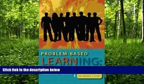"READ book  Problem-based Learning: Welcome to the ""Real World"": A Teaching Model for Adult"