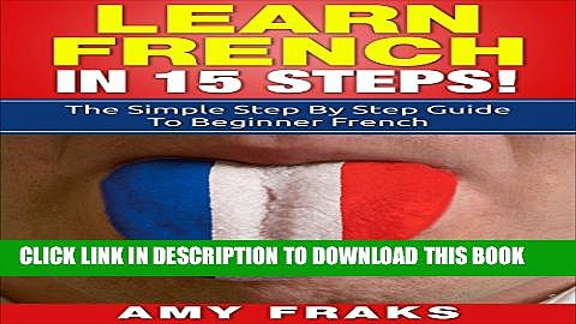 [PDF] Learn French in 15 Steps: The Simple Step by Step Guide to Beginner French Full Online