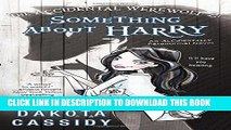 [Read PDF] The Accidental Werewolf 2: Something About Harry (Accidentally Paranormal Novel) Ebook