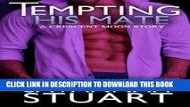 [Read PDF] Tempting His Mate (A Werewolf Romance) Ebook Online