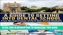 [PDF] A Guide To Getting Into Dental School: From the Experiences of First Year Dental Students