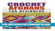 [PDF] Crochet Afghans for Beginners: A Step-by-Step Guide to Making 14 Easy and Creative Patterns