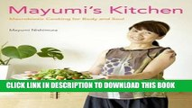 New Book Mayumi s Kitchen: Macrobiotic Cooking for Body and Soul