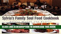 [PDF] Sylvia s Family Soul Food Cookbook: From Hemingway, South Carolina, To Harlem Full Colection