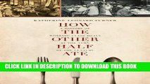 New Book How the Other Half Ate: A History of Working-Class Meals at the Turn of the Century
