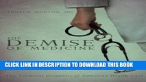 The Demise of Medicine Hardcover