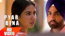 Pyar Bina HD Video Song Nikka Zaildar 2016 Ammy Virk Sonam Bajwa New Punjabi Songs