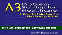 A3 Problem Solving for Healthcare: A Practical Method for Eliminating Waste Hardcover