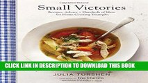 New Book Small Victories: Recipes, Advice + Hundreds of Ideas for Home Cooking Triumphs