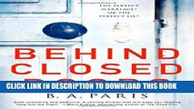 New Book Behind Closed Doors: The most emotional and intriguing psychological suspense thriller