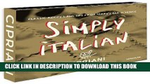 New Book Simply Italian by Cipriani, Classic Recipes from Harry s Bar in Venice