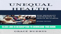 Unequal Health: How Inequality Contributes to Health or Illness Paperback