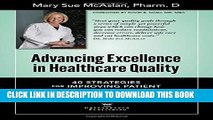 Advancing Excellence in Healthcare Quality: 40 Strategies for Improving Patient Outcomes and