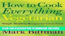 Collection Book How to Cook Everything Vegetarian: Simple Meatless Recipes for Great Food [HT COOK