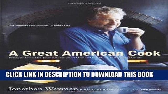 New Book A Great American Cook: Recipes from the Home Kitchen of One of Our Most Influential Chefs