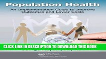 Collection Book Population Health: An Implementation Guide to Improve Outcomes and Lower Costs