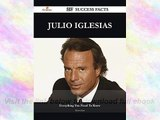 Julio Iglesias 207 Success Facts Everything you need to know about Julio Iglesias E-Book