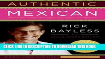[PDF] Authentic Mexican 20th Anniversary Ed: Regional Cooking from the Heart of Mexico Full Online