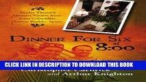[PDF] Dinner For Six at 8:00: Twelve Themed Dinners Parties from Casa Cebadillas Torrox Pueblo,