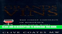 [PDF] Grands Vins: The Finest Chateaux of Bordeaux and Their Wines Full Colection