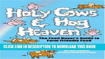 [PDF] Holy Cows and Hog Heaven: The Food Buyer s Guide to Farm Friendly Food Popular Online