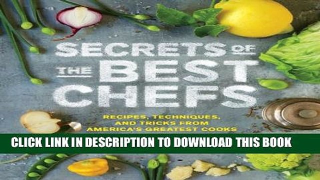 [PDF] Secrets of the Best Chefs: Recipes, Techniques, and Tricks from America s Greatest Cooks