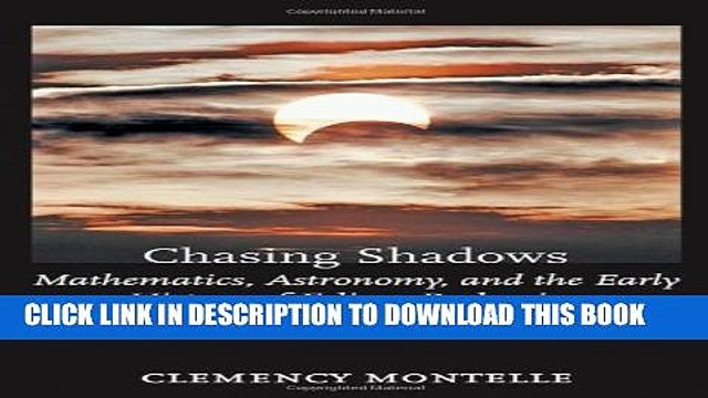 New Book Chasing Shadows: Mathematics, Astronomy, and the Early History of Eclipse Reckoning