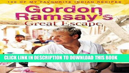 pdf gordon ramsay s great escape 100 of my favourite indian recipes full online