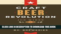 [PDF] Craft Beer Revolution: The Insider s Guide to B.C. Breweries Popular Colection