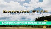[Read PDF] Dancing Star: Creating Deja Vu Download Online