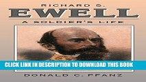 [PDF] Richard S. Ewell: A Soldier s Life (Civil War America) Popular Online