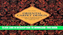 Oriental Carpet Design: A Guide To Traditional Motifs Patterns And Symbols Paperback