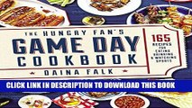 [PDF] The Hungry Fan s Game Day Cookbook: 165 Recipes for Eating, Drinking   Watching Sports Full