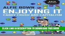 [Read PDF] Enjoying It: Candy Crush and Capitalism Ebook Online