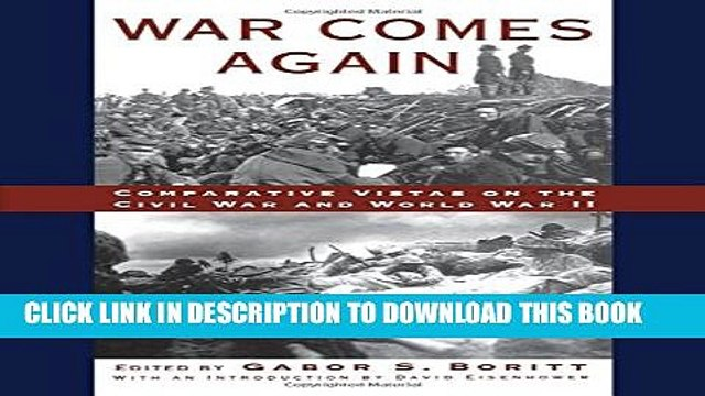 [PDF] War Comes Again: Comparative Vistas on the Civil War and World War II (Gettysburg Lectures)