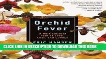 [PDF] Orchid Fever: A Horticultural Tale of Love, Lust, and Lunacy (Vintage Departures) [Online