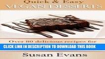 [PDF] Quick   Easy Vegan Desserts Cookbook: Over 80 delicious recipes for cakes, cupcakes,