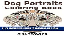 Dog Coloring Book: Dog Portraits: Adult Coloring Book Featuring Dog Face Designs of Top Dog Breeds