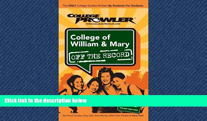 READ book  College of William   Mary: Off the Record – College Prowler (College Prowler: College