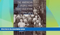 Big Deals  The American People and Their Education: A Social History  Best Seller Books Most Wanted