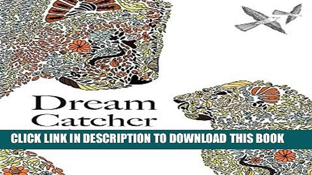Dream Catcher: mother nature: An awe inspiring colouring book celebrating the hidden tenderness of