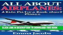 [PDF] Children s Book About Airplanes: A Kids Picture Book About Airplanes With Photos and Fun