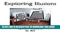 [PDF] Exploring Illusions - Paintings: The Use of Optical Illusions in Art Full Online