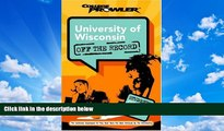 READ book  University of Wisconsin: Off the Record (College Prowler) (College Prowler: University