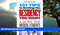 FREE DOWNLOAD  101 Tips to Getting the Residency You Want: A Guide for Medical Students  BOOK