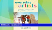 Big Deals  Everyday Artists: Inquiry and Creativity in the Early Childhood Classroom (Early