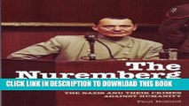 [PDF] The Nuremberg Trials: The Nazis and Their Crimes Against Humanity Popular Online