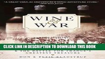 Collection Book Wine and War: The French, the Nazis, and the Battle for France s Greatest Treasure