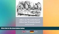 Must Have PDF  Alice in Wonderland / Alice im Wunderland: Alice s classic adventures in a