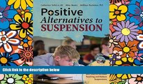Big Deals  Positive Alternatives to Suspension: Procedures, Vignettes, Checklists and Tools to